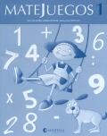 MATEJUEGOS. Paquete 1º Primaria de 6 a 7 años. Cuadernos 1, 2, 3.