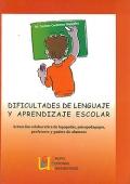 Dificultades de lenguaje y aprendizaje escolar. Actuaci�n colaborativa de logopedas, psicopedagogos, profesores y padres de alumnos.