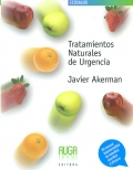 Tratamientos naturales de urgencia. Un manual imprescindible de remedios sencillos y eficaces.