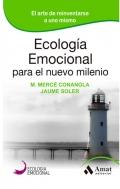 Ecologia emocional para el nuevo milenio. El arte de reinventarse a uno mismo.