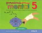 Gimnasia mental 5. Actividades pr�cticas para liberar la inteligencia creativa almacenada
