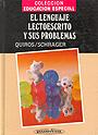 El lenguaje lectoescrito y sus problemas. Colecci�n educaci�n especial.