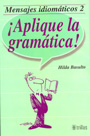 Mensajes idiom�ticos 2. �Aplique la gram�tica!
