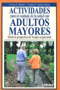 Actividades para el cuidado de la salud con adultos mayores. Desde la perspectiva de terapia ocupacional.