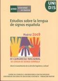 Estudios sobre la lengua de signos espa�ola. III congreso nacional de lengua de signos espa�ola. Hacia la normalizaci�n de un derecho ling��stico y cultural.