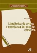Ling��stica de corpus y ense�anza del espa�ol como 2L
