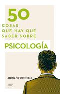 50 cosas que hay que saber sobre psicolog�a.