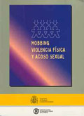 Mobbing, violencia f�sica y acoso sexual. Riesgos derivados de las relaciones interpersonales en el trabajo.