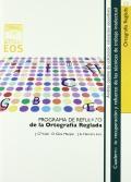 Ortograf�a reglada. Programa de refuerzo de la ortograf�a reglada.