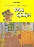 Descubriendo el m�gico mundo de Van Gogh.