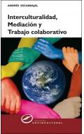 Interculturalidad, mediaci�n y trabajo colaborativo