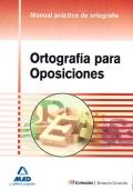 Ortograf�a para oposiciones. Manual pr�ctico de ortograf�a.