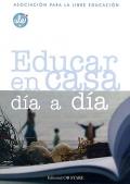 Educar en casa d�a a d�a. Asociaci�n para la Libre Educaci�n.