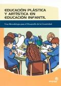 Educaci�n pl�stica y art�stica en la educaci�n infantil. Una metodolog�a para el desarrollo de la creatividad.