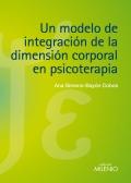 Un modelo de integraci�n de la dimensi�n corporal en psicoterapia.