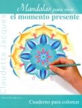 Mandalas para vivir... el momento presente.