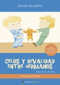 Celos y rivalidad entre hermanos. Gua psicopedaggica con casos prcticos. 