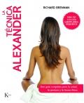 La t�cnica Alexander. Una gu�a completa para la salud, la postura y la forma f�sica.