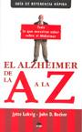 El Alzheimer de la A a la Z. Todo lo que necesitas saber sobre el Alzheimer