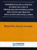 Experiencia de la puesta en pr�ctica de un Programa de Estimulaci�n del Lenguaje Oral en Educaci�n Infantil 5 a�os
