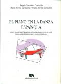 El piano en la danza espa�ola. Investigaci�n musicol�gica y composiciones musicales para la escuela bolera y danza estilizada