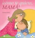 �C�mo te quiero, mam�!