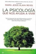 La Psicolog�a que nos ayuda a vivir. Enciclopedia para superar las dificultades del d�a a d�a