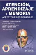 Atenci�n, aprendizaje y memoria. Aspectos psicobiol�gicos