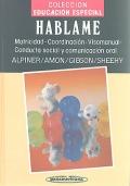 H�blame. Motricidad - Coordinaci�n - Visomanual - Conducta social y comunicaci�n oral.