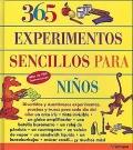 365 experimentos sencillos para niños. Más de 700 ilustraciones.