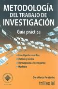 Metodolog�a del trabajo de investigaci�n. Gu�a pr�ctica.