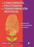 El conocimiento, la psicoterapia y la transformaci�n individual. Aproximaciones sobre la subjetividad y la conciencia