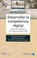 Desarrollar la competencia digital. Educación mediática a lo largo de toda la vida.