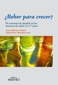 �Beber para crecer?. El consumo de alcohol en los menores de edad (13-17 a�os)