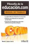 Filosof�a de la educaci�n.com. Manual de trabajo.