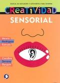 Creatividad sensorial. Manual de reflexión y autocrítica para innovar.