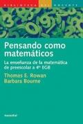 Pensando como matemáticos. La enseñanza de la matemática de preescolar a 4º EGB.
