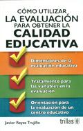 C�mo utilizar la evaluaci�n para obtener la calidad educativa