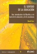El sentido de la educaci�n. Una introducci�n a la filosof�a y a la teor�a de la educaci�n y de la ense�anza.