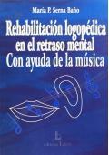 Rehabilitaci�n logop�dica en el retraso mental con ayuda de la m�sica