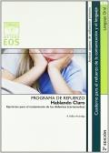 Hablando Claro. Programa de refuerzo de la comunicaci�n y el lenguaje. Ejercicios para el tratamiento de las disfemias (tartamudez)