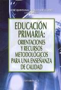 Educaci�n primaria: Orientaciones y recursos metodol�gicos para una ense�anza de calidad.