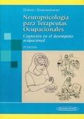 Neuropsicolog�a para Terapeutas Ocupacionales. Cognici�n en el desempe�o ocupacional.