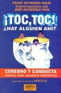 ¡ Toc, Toc !. ¿ Hay alguien ahí ?. Cerebro y conducta. Manual para usuarios inexpertos.
