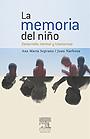 La memoria del ni�o. Desarrollo normal y trastornos.