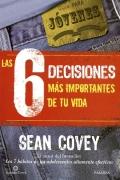 Las 6 decisiones m�s importantes de tu vida. Gu�a para j�venes