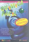 Qu�mica f�cil. Excelente herramienta para el aprendizaje de las caracter�sticas f�sicas y propiedades qu�micas del producto. ( CD ) - Versi�n educativa -