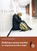 Bullying o acoso escolar. La respuesta jur�dico-legal.