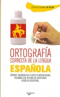 Ortograf�a correcta de la lengua espa�ola. Normas, palabras que pueden plantear dudas, palabras que alteran su significado seg�n su escritura...