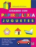 Jugando con Papiroflexia Juguetes. 15 figuras coloreadas de papiroflexia para ni�os.